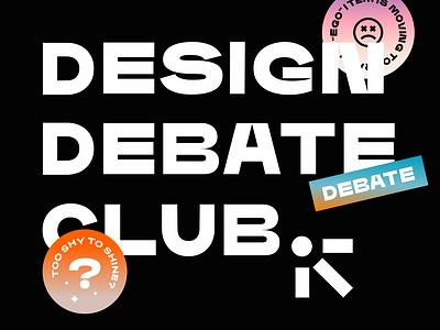 Design Debate CLub debating design club personal typeface type instagram case study behance exploration branding typography brand
