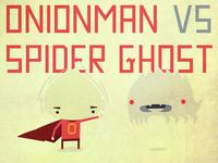 Onionman vs Spider Ghost
