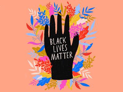Black Lives Matter hand protest activism floral type typography flat illustration design lettering flowers hand lettering illustration blm blacklivesmatter