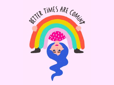Better Times Are Coming woman illustration lettering art girl yoga pose rainbows growth blue hair positive vibes rainbow woman quote bright colors type lettering typography hand lettering drawing flat illustration illustration design