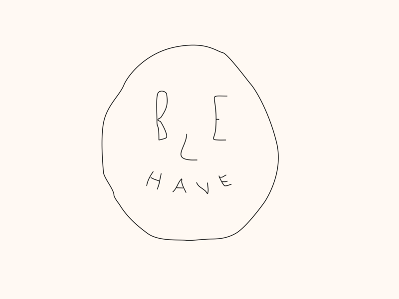 b e h a v e letters face quickie lines simple warmup illustration