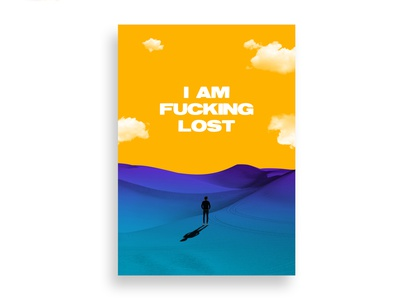 I AM F*CKING LOST photoshop design purple yellow blue sky art direction graphic lost desert colorful gradient poster
