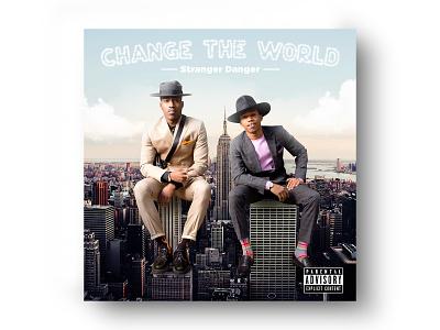Stranger Danger - Change the World Single Cover concept cover artwork music art musician hip hop rap cover music