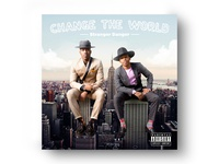 Stranger Danger - Change the World Single Cover