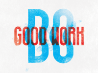 Do good work - WIP 2