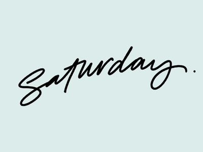 saturday saturday lettering type hand drawn
