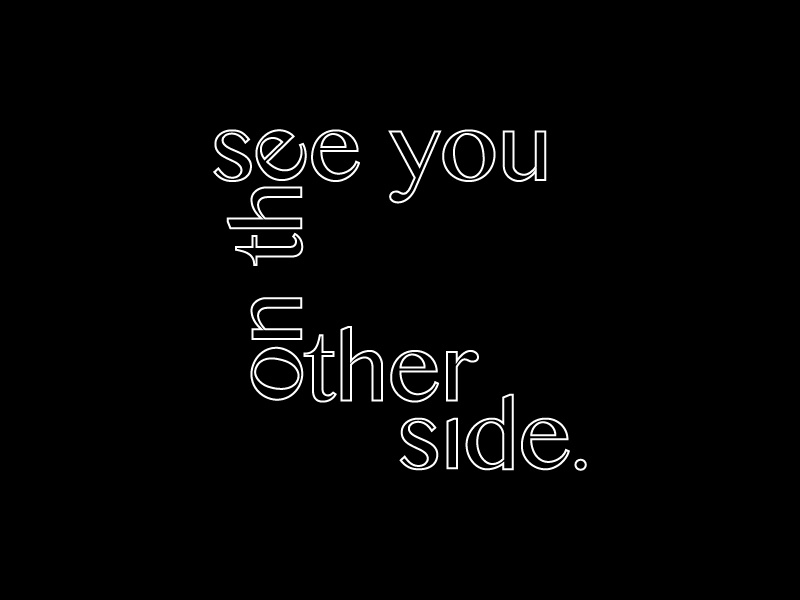 See You On The Other Side By Chelsea Lasalle Dribbble Dribbble
