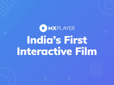 India's First Interactive Film by MX Player video player interactive