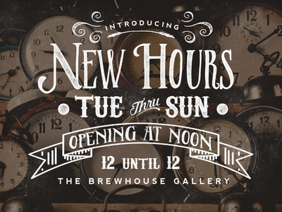New Hours | The Brewhouse Gallery art hours branding happy hour beer coffee craft beer gallery vintage retro hand lettering