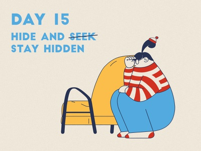 DAY 15 - Hide and Stay Hidden hidden hide and seek hide covid 19 product illustration quarantine stay home stay safe grain flat graphic design adobe photoshop illustrator character design illustration