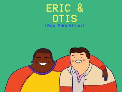 Eric & Otis