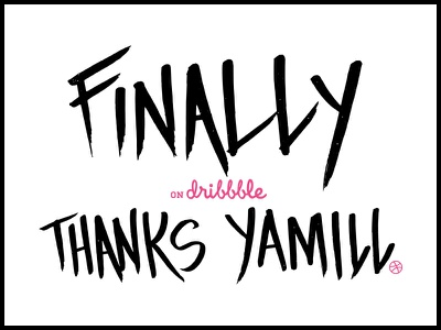 Thanks Yamill! dribbble invite thank you hand lettering typography