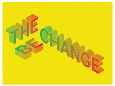 Be The Change 3D text illustrator 3d gradient change webdesign icon ui illustration design