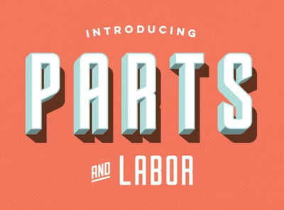 Parts & Labor - Layered Fonts