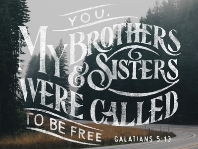 Galatians 5:13  typography hand type church bible type hand lettering scripture lettering