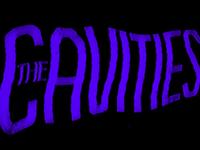 The Cavities