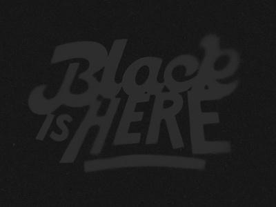 Black is here. black texture hand type script vector hand drawn letter hand lettering lettering typography type
