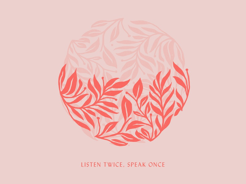 Listen Twice vines circle red pink greenery flower floral illustration hand drawn typography type