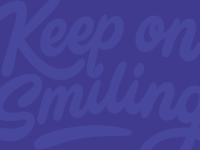 Keep on smiling.
