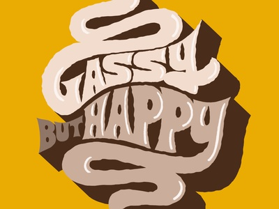 Gassy But Happy happy gas poop illustration hand type hand drawn letter hand lettering lettering typography type