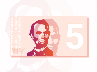 Five Dollars layers monochrom opacity redesign color united states of america united states lincoln president portrait illustrator currency money orange pink gradient weekly warm-up