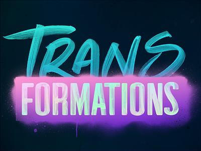 Transformations Logo Treatment brush fonts brush lgbt transgender trans typography handmade hologram graffiti paintbrush identity handwriting logo branding