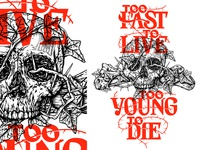Too Fast To Live Too Young To Die blackandwhite tattoo ivy thorn skull and crossbones bones skull t-shirt print lettering typography illustration design