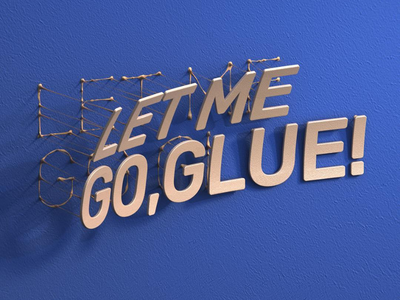 Let Me Go Glue - Typography Work motivation logo glue streching typo artwork graphicdesign illustration design 3d type art quote typography type design