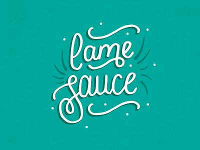 Lame Sauce flourish flat illustration vector script typography hand-lettered lettering