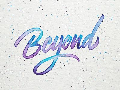 Beyond splatter beyond watercolor type purple blue lettering handmade hand lettered calligraphy brushpen