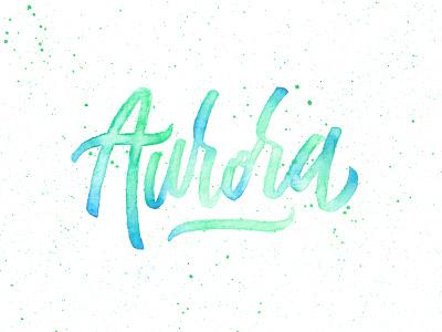 Aurora green blue aurora watercolor type splatter lettering handmade hand lettered calligraphy brushpen brush