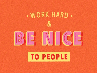 Work Hard & Be Nice To People typography