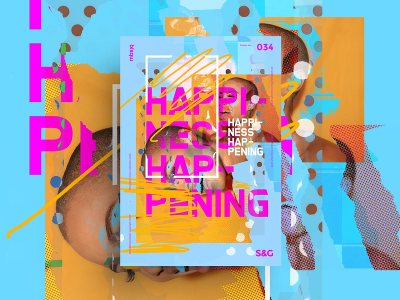 Show&Go2020™ | 034 | Happiness Happening. mbsjq photoshop collage type poster art posterart poster