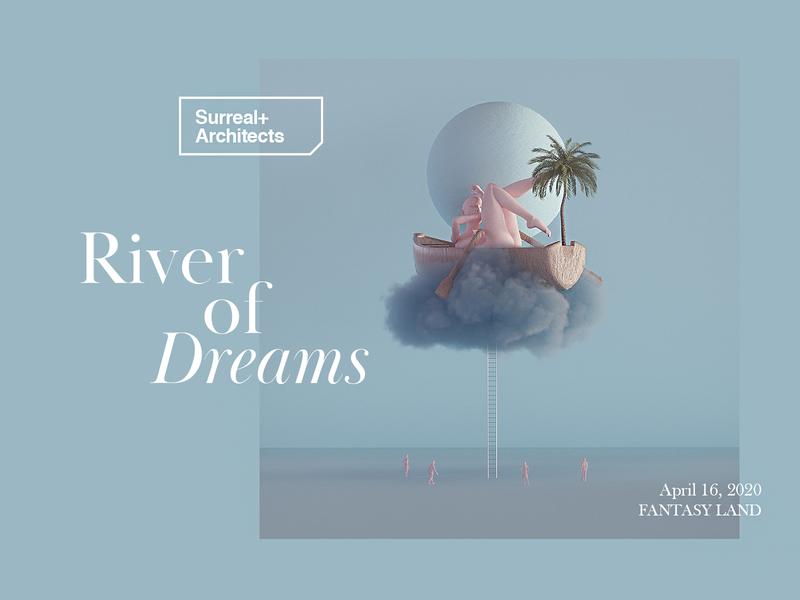 Surreal+Architects | River of Dreams cinema 4d blue helvetica serif type art surreal art dream type ui web fantasy octane cinema4d surreal