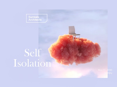 Self Isolation art surrealism layout set design cloud set render typography surreal 3d artist 3d art cinema 4d selfisolation octane cinema4d
