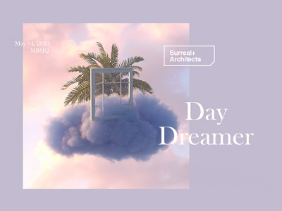 Surreal+Architects | Day Dreamer surreal dream day dreamer selfisolation cloud cinema 4d cinema4d octanerender octane render set design surrealism art