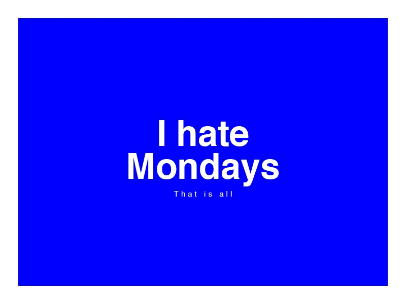 I hate Mondays swiss funny humour type helvetica blue logo