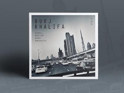 – Burj Khalifa – series branding compostion type design photography dubai burjkhalifa
