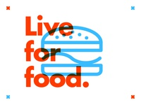 ∆ Live for food. ∆
