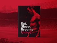 Eat. Sleep. Breathe. United.