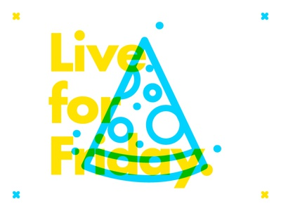 ∆ Live for Friday. ∆ freelance friday yellow branding pizza foodie food illustrator illustration live type