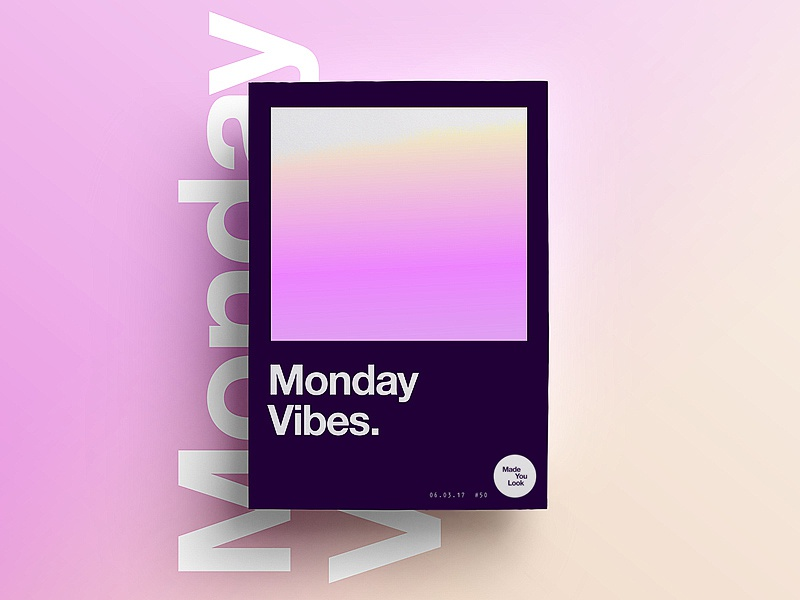 👁Made You Look👁 | 50 | Monday Vibes. monday typography gradient freelance 2017 poster swiss type march