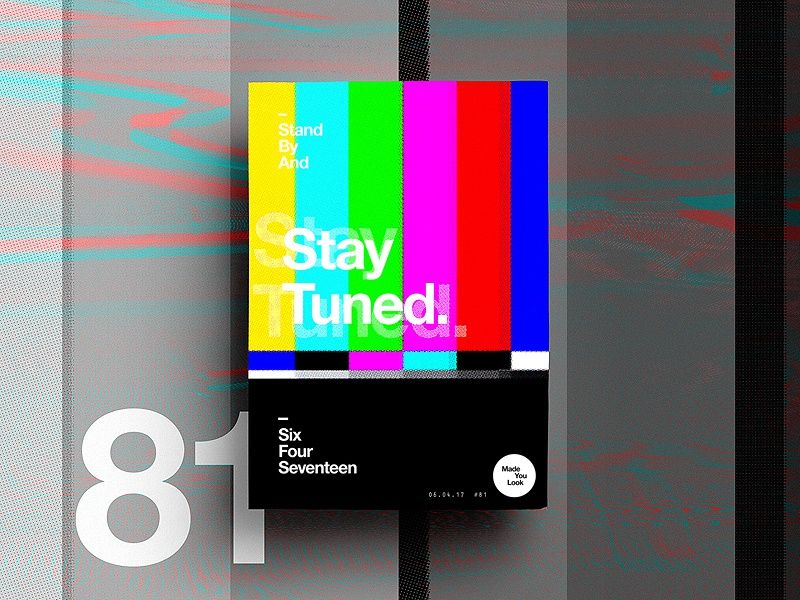 👁Made You Look👁 81 | Stay Tuned. postereveryday poster 2017 freelance colour 365 typography color happy motivation indesign