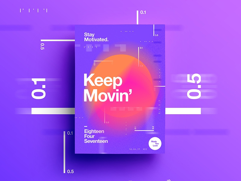 👁Made You Look👁 93 | Keep Movin' postereveryday poster 2017 freelance colour 365 typography color happy level motivation
