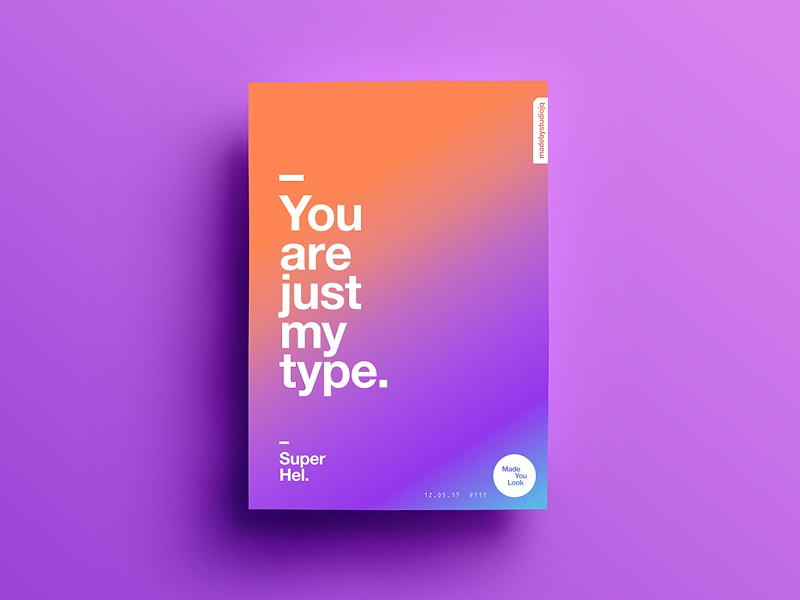 👁Made You Look👁 117 | Super Hel. postereveryday poster 2017 freelance colour sexy typography color type design helvetica