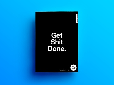 👁Made You Look👁 156 | Get Shit Done. design type color typography sexy colour freelance 2017 poster postereveryday motivation