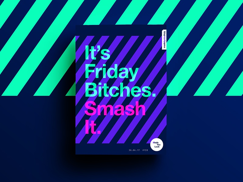 👁Made You Look👁 159 | It's Friday Bitches. motivation postereveryday poster 2017 freelance colour sexy typography color type design
