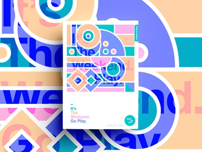 👁Made You Look👁 160 | It's The Weekend. Go Play. design type summer typography sexy colour freelance 2017 poster postereveryday motivation