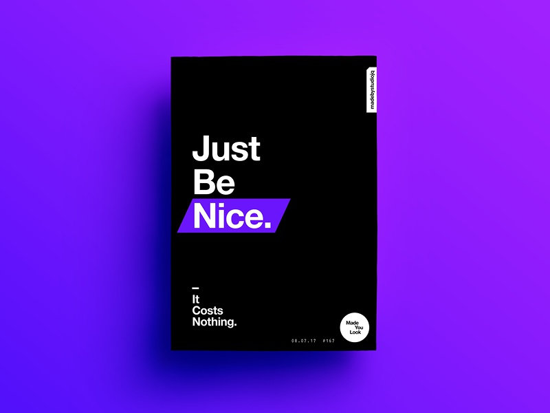 👁Made You Look👁 167 | Just Be Nice. design type color typography sexy colour freelance 2017 poster postereveryday love