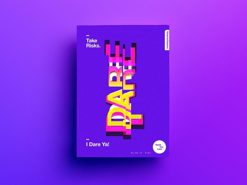 👁Made You Look👁 183 | I Dare Ya! motivation postereveryday poster 2017 positive colour sexy typography color design